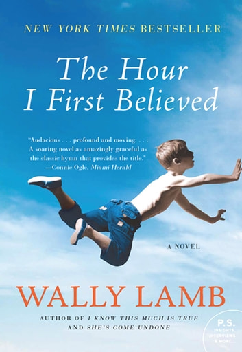 The Hour I First Believed - A Novel ebook by Wally Lamb
