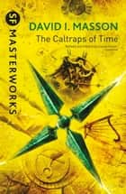 The Caltraps of Time ebook by David I. Masson