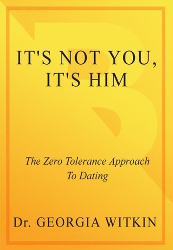 Its not you its him the zero-tolerance approach to dating