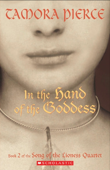 Song of the Lioness #2: In the Hand of the Goddess ebook by Tamora Pierce