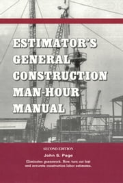 Estimator's General Construction Manhour Manual ebook by Page, John S.