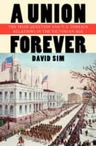 A Union Forever ebook by David Sim