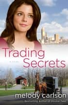 Trading Secrets ebook by Melody Carlson