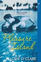 Pleasure Island ebook by Lorie O'Clare