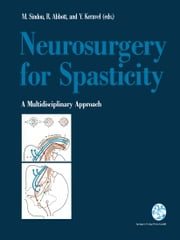 Neurosurgery for Spasticity - A Multidisciplinary Approach ebook by Marc P. Sindou,I. Richmond Abbott,Yves Keravel