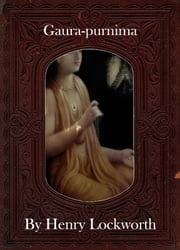 Gaura-purnima ebook by Henry Lockworth,Eliza Chairwood,Bradley Smith