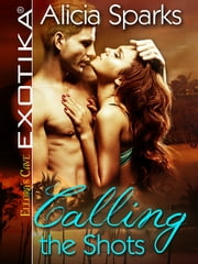 Calling the Shots ebook by Alicia Sparks