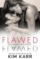 Flawed - Connections Series, #5 ebook by