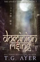 Dominion Rising ebook by T.G. Ayer