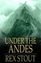 Under the Andes ebook by Rex Stout