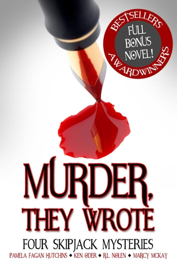 Murder, They Wrote: Four SkipJack Mysteries ebook by Pamela Fagan Hutchins,Ken ODer,RL Nolen,Marcy McKay