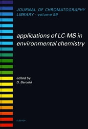 Applications of LC-MS in Environmental Chemistry ebook by Barcelo, Damia