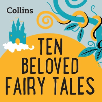 Collins – Ten Beloved Fairy-tales: For ages 7–11 audiobook by Eric Meyers