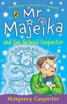 Mr Majeika and the School Inspector ebook by Humphrey Carpenter