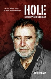 Hole - Kidnapped in Georgia ebook by Peter Shaw