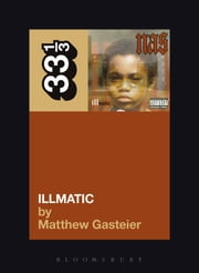 Nas's Illmatic ebook by Matthew Gasteier