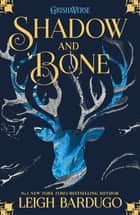 Shadow and Bone - Book 1 ebook by The Language of Thorns Leigh Bardugo