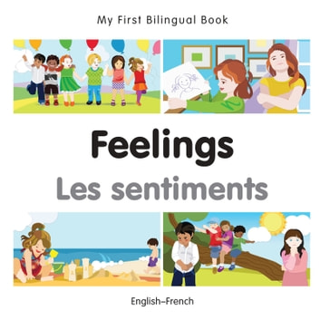 My First Bilingual Book–Feelings (English–French) ebook by Milet Publishing
