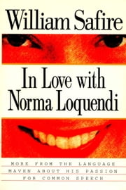 In Love with Norma Loquendi ebook by William Safire