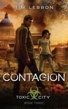 Contagion ebook by Tim Lebbon