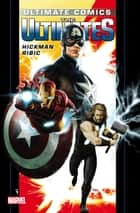 Ultimate Comics Ultimates by Jonathan Hickman Vol. 1 ebook by Jonathan Hickman, Esad Ribic, Brandon Peterson