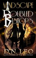 Mindscape 4 - Doubled Bishops ebook by D. N. Leo