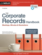 Corporate Records Handbook, The - Meetings, Minutes & Resolutions ebook by Anthony Mancuso, Attorney