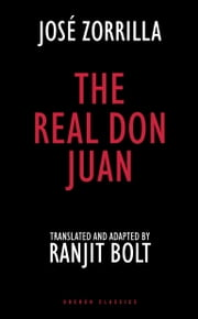 The Real Don Juan ebook by Ranjit  Bolt,José Zorrilla