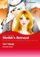 Sheikh's Betrayal (Harlequin Comics) ebook by Alexandra Sellers,Yuri Takagi