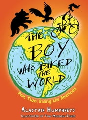 The Boy Who Biked the World: Part Two - Riding the Americas ebook by Alastair Humphreys,Tom Morgan-Jones