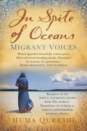 In Spite of Oceans - Migrant Voices ebook by Huma Qureshi