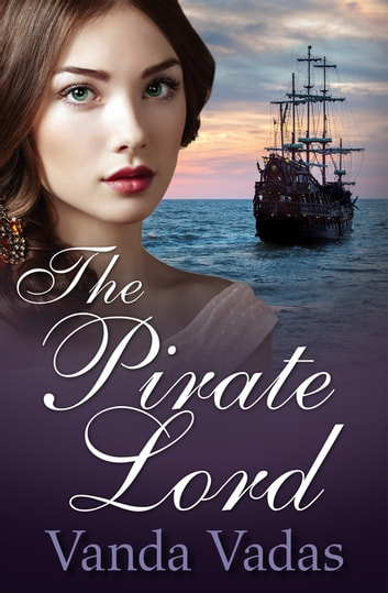 The Pirate Lord ebook by Vanda Vadas