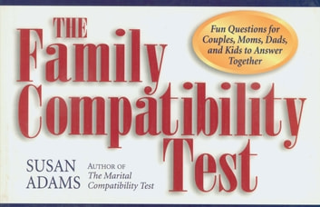 Family Compatibility Test - Fun Questions for Couples, Moms, Dads, and Kids to Answer Together ebook by Susan Adams