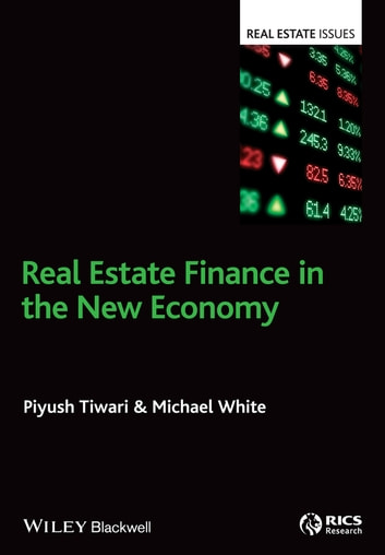 Real Estate Finance in the New Economy ebook by Piyush Tiwari,Michael White