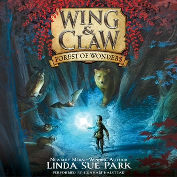 Wing & Claw #1: Forest of Wonders audiobook by Linda Sue Park