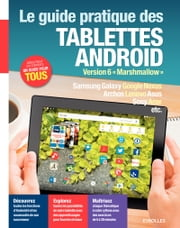 Le guide pratique des tablettes Android - Version 6 Marshmallow ebook by Fabrice Neuman