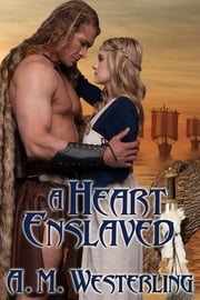 A Heart Enslaved ebook by A.M. Westerling