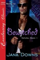 Bewitched ebook by Jana Downs