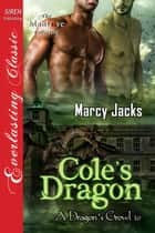 Cole's Dragon ebook by Marcy Jacks