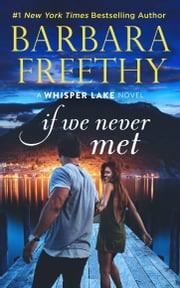 If We Never Met - (A feel-good contemporary romance) ebook by Barbara Freethy