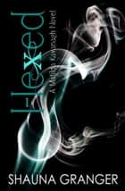 Hexed ebook by Shauna Granger