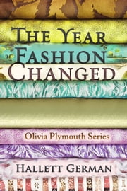 The Year Fashion Changed (Olivia Plymouth Series #3) ebook by Hallett German
