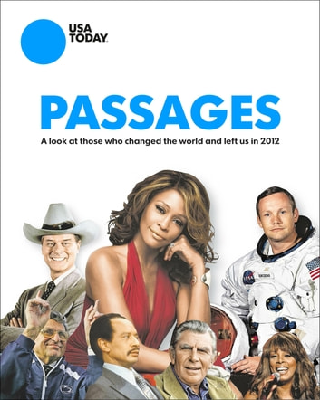 Passages - A Look at Those Who Changed the World and Left Us In 2012 ebook by USA TODAY