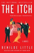 The Itch - A Novel ebook by Benilde Little