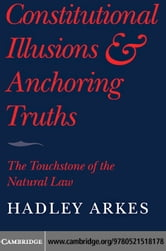 Constitutional Illusions and Anchoring Truths ebook by Arkes, Hadley