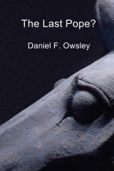 The Last Pope? ebook by Daniel F. Owsley