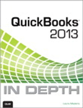 Quickbooks 2013 in depth ebook by laura madeira 9780133256451 quickbooks 2013 in depth ebook by laura madeira fandeluxe Gallery