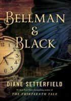 Bellman & Black - A Ghost Story ebook by Diane Setterfield