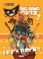 Big Bang Cats - Tome 02 - Let's rock ! ebook by Grimaldi, Anna Cattish