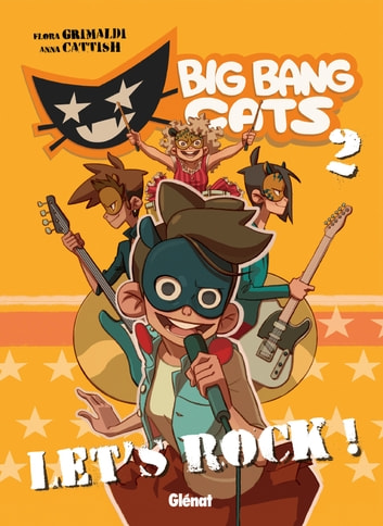 Big Bang Cats - Tome 02 - Let's rock ! ebook by Grimaldi,Anna Cattish